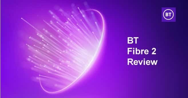 BT Fibre 2 Review